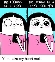 Heart Meme - me looking me looking at a at a text text from you you make my