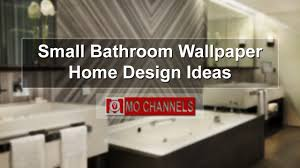 bathroom wallpaper designs small bathroom wallpaper home design ideas youtube