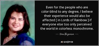 People Who Are Color Blind Vera Nazarian Quote Even For The People Who Are Color Blind To