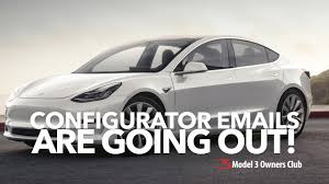 the configurator emails are here model 3 owners club youtube