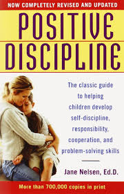 positive discipline the classic guide to helping children develop
