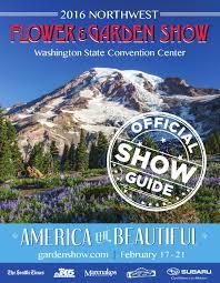 2016 northwest flower u0026 garden show official show guide by o