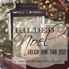 gilded noel holiday home tour living well spending less