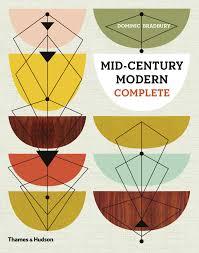 Mid Century Modern by Mid Century Modern Complete Amazon Co Uk Dominic Bradbury