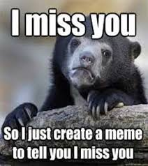 I Miss You Meme Funny - were gonna miss you meme gonna best of the funny meme