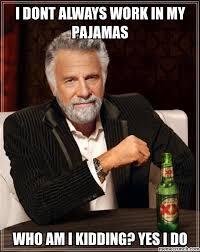 Pajama Kid Meme - dont always work in my pajamas