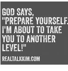 Prepare Yourself Meme - god says prepare yourself i m about to take you to another level