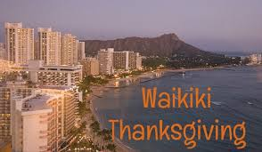 waikiki thanksgiving dining events 2017 go visit hawaii