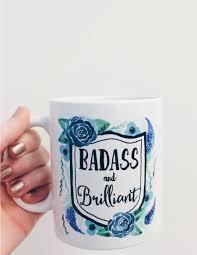 badass and brilliant coffee mug a unique gifts website kitchen