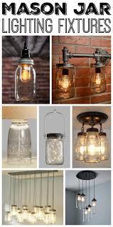mason jar lighting fixtures for your rustic home the country