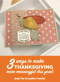 3 ways to make thanksgiving more meaningful this year the