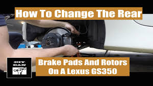 2007 lexus gs 350 tires how to change the rear brake pads and rotors on a lexus gs350 and