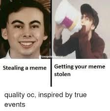 znalezione obrazy dla zapytania getting your meme stolen meme i