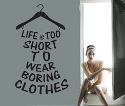 life is too short to wear boring clothes wall decal beadroom zoom