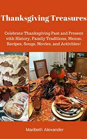 thanksgiving treasures celebrate thanksgiving past and present