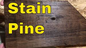 how to stain unfinished pine how to stain pine wood tutorial