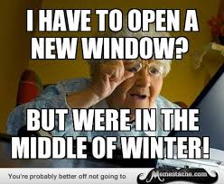Grandma Finds The Internet Meme - grandma finds the internet i have to open a new window