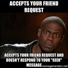 Friend Request Meme - accepts your friend request accepts your friend request and doesn t