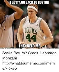 Boston Meme - i gotta go back to boston celtics 44 they need me brought by