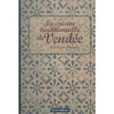 livre de cuisine traditionnelle livre cuisine traditionnelle de vendee bridonneau bridonneau
