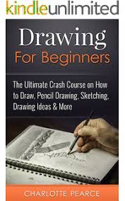drawing drawing for beginners the complete guide to learn the