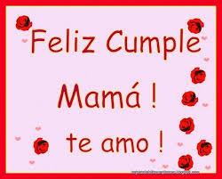imagenes que digan feliz cumpleaños mami tarjetas para el cumpleaños de mamá tarjetas para