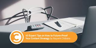 43 expert tips on how to future proof your content strategy