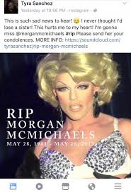 Drag Queen Meme - drag drama tyra sanchez falsely announces the death of morgan