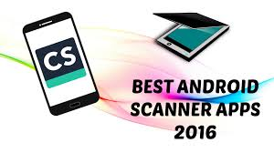 scanner app for android best scanner apps for android 2016