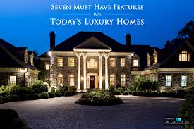 seven must have features for today u0027s luxury homes the list