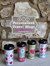 Amazing Mugs by Being Mvp Diy Personalized Travel Mugs For Mom Linky