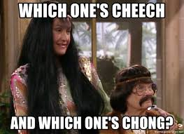 Cheech And Chong Meme - which one s cheech and which one s chong gg cheech and chong