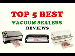 Best Vaccum Sealer Top 5 Best Vacuum Sealers In 2017 Reviews Youtube