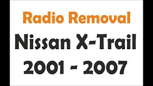 radio removal nissan x trail 2001 2007 youtube