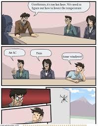 Boardroom Suggestion Meme - moar boardroom suggestion meeting room boardroom suggestion