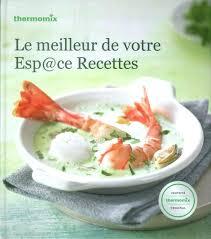 recettes cuisine thermomix livre de recettes cuisine rapide vorwerk thermomix tm5 tm31 livre