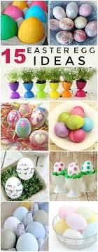 Creative Easter Eggs 15 Easter Egg Decorating Ideas