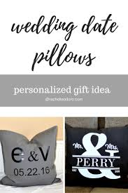 Personalized Gift Ideas by Easy To Make Customized Wedding Date Pillows A Personalized Gift