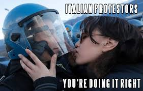 You Re Right Meme - italian protesters you re doing it right you re doing it wrong