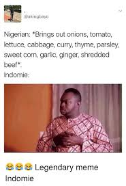 Nigerian Memes - nigerian brings out onions tomato lettuce cabbage curry thyme