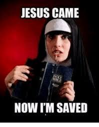 Holy Jesus Meme - jesus came holy now i m saved jesus meme on me me