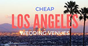 cheap wedding venues cheap wedding venues in los angeles city wedding