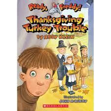 thanksgiving turkey trouble ready freddy 15 by abby klein