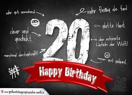 geburtstagssprüche 20 komplimente geburtstagskarte zum 20 geburtstag happy birthday