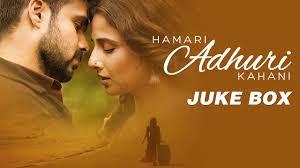 download mp3 album of hamari adhuri kahani hamari adhuri kahani jukebox full songs arijit jeet gannguli