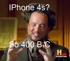 Iphone 4s Meme - iphone 4s ancient aliens know your meme