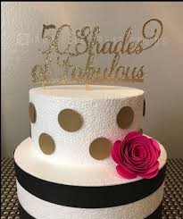50 and fabulous cake topper 50 shades of fabulous cake topper birthday or anniversary