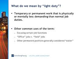 what is light duty work light duty a heavy topic ppt download
