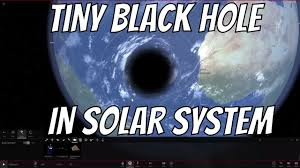 what if the smallest black hole entered the solar system youtube
