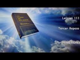 111 Lecciones Que La Vida Lección 111 De Un Curso De Milagros Hilda Nuñez